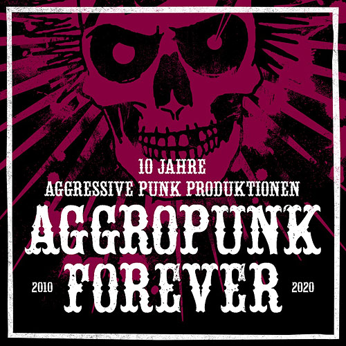 Cover Aggropunk Forever - 10 Jahre Aggressive Punk Produktionen