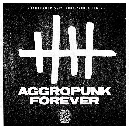 Cover Aggropunk Forever - 5 Jahre Aggressive Punk Produktionen